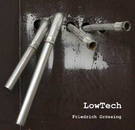 View LowTech by Friedrich Grössing