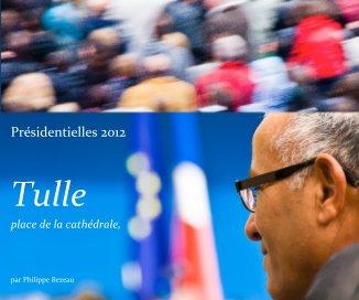 Présidentielles 2012 - 6 mai 2012 - Tulle book cover