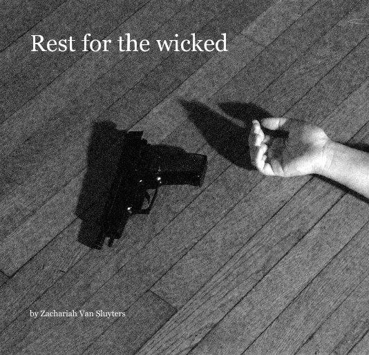 Bekijk Rest for the wicked op Zachariah Van Sluyters