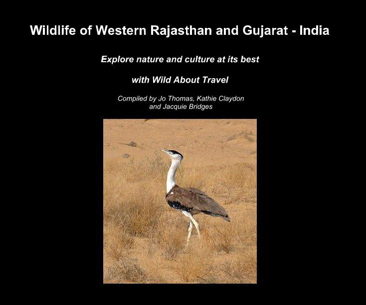 Ver Wildlife of Western Rajasthan and Gujarat - India por J Thomas, K Claydon, J Bridges