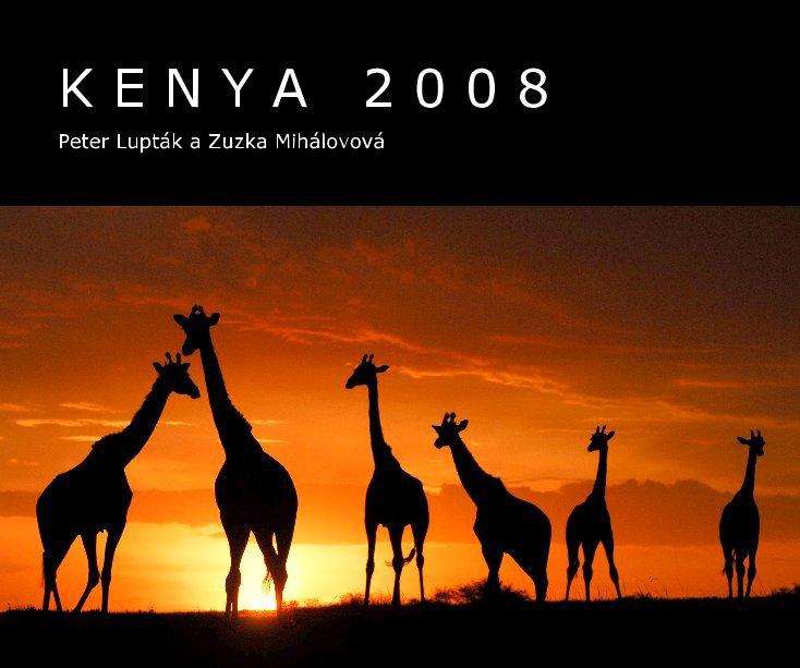View Kenya by Peter Luptak a Zuzka Mihalovova