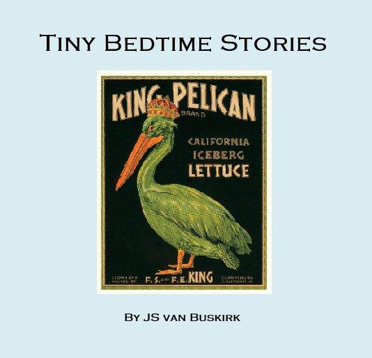 View Tiny Bedtime Stories by JS van Buskirk