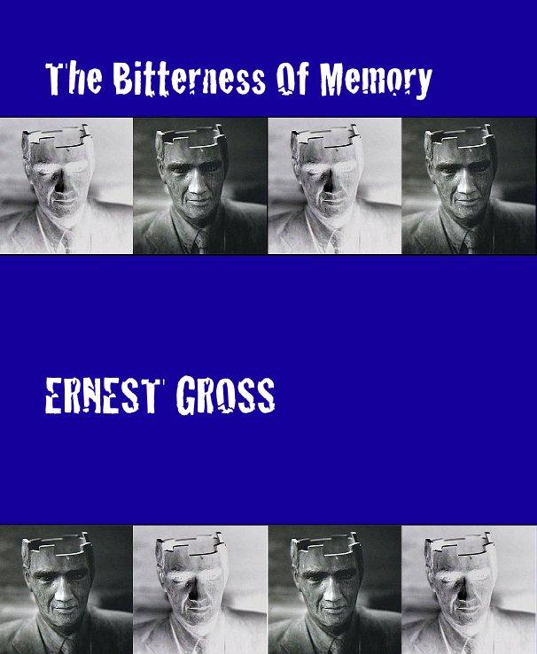 Bekijk The Bitterness Of Memory op Ernest Gross