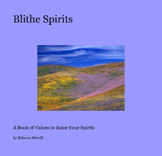 View Blithe Spirits by Rebecca Merrill