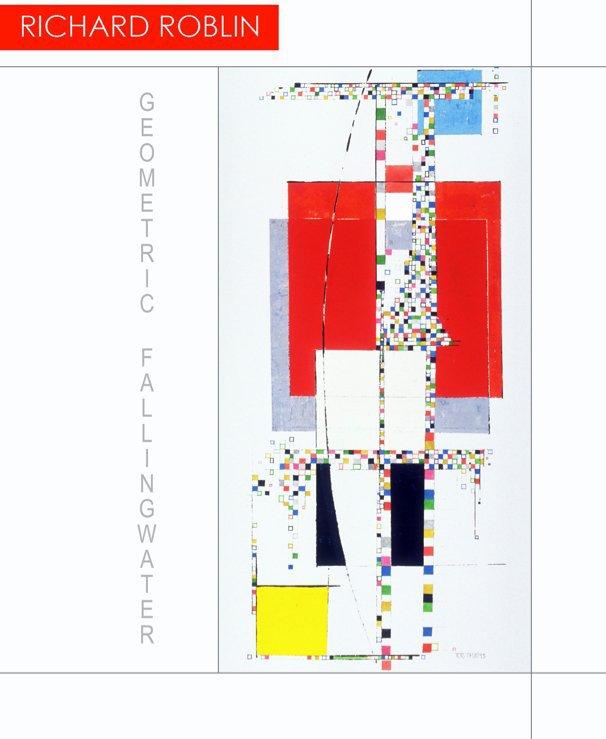 View GEOMETRIC FALLINGWATER by RICHARD ROBLIN