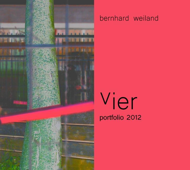 vier nach Bernhard Weiland anzeigen