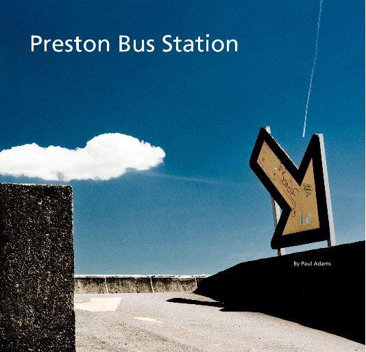 View Preston Bus Station by Paul Adams