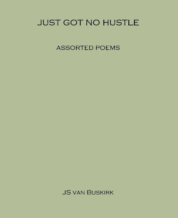 View just got no hustle by JS van Buskirk