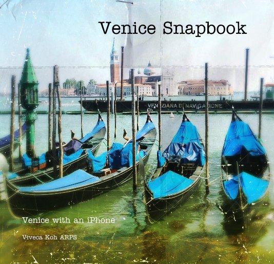 View Venice Snapbook by Viveca Koh ARPS