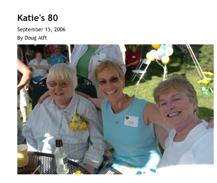 View Katie's 80 by Doug Alft
