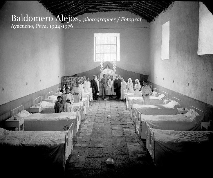 View Baldomero Alejos, photographer by Archivo Baldomero Alejos