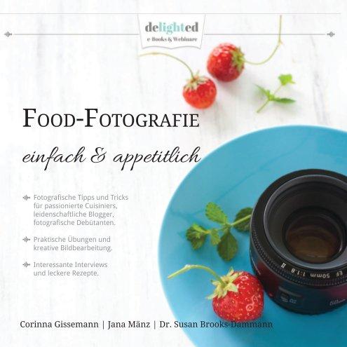 Food-Fotografie nach Corinna Gissemann   Jana Mänz   Dr. Susan Brooks-Dammann anzeigen