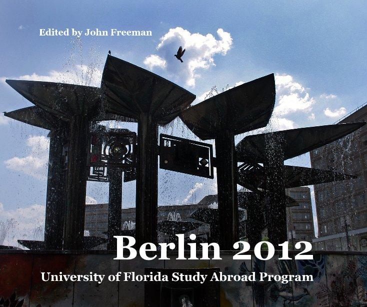 View Berlin 2012 by Edited by John Freeman