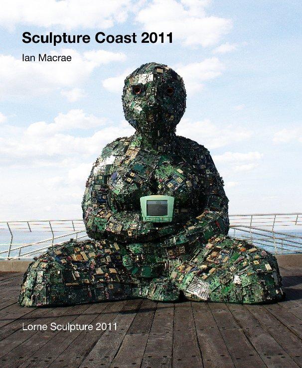 View Sculpture Coast 2011 by Ian Macrae
