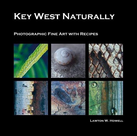 Key West Naturally nach Lawton W. Howell anzeigen