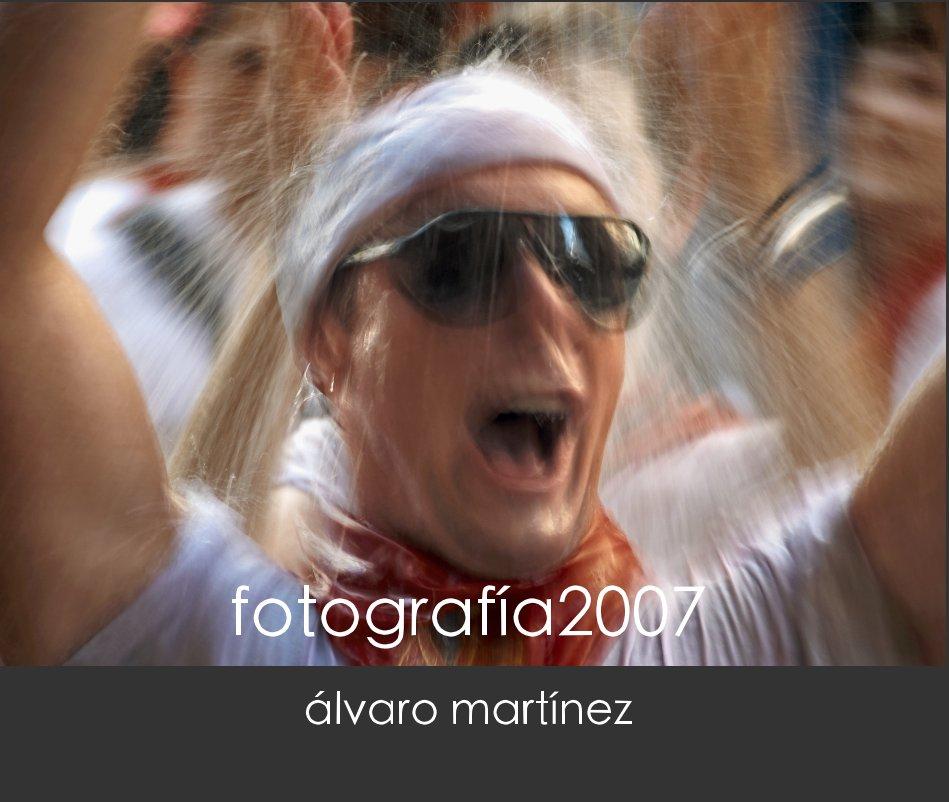 Ver fotografía2007 por álvaro martínez