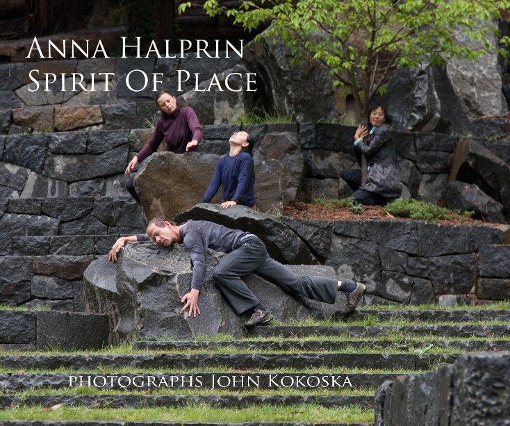 View Anna Halprin Spirit Of Place by John Kokoska