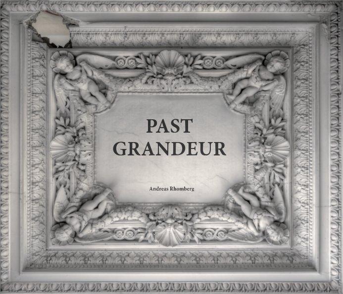 Past Grandeur nach Andreas Rhomberg anzeigen