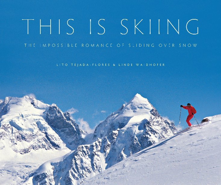 View This Is Skiing by Lito Tejada-Flores