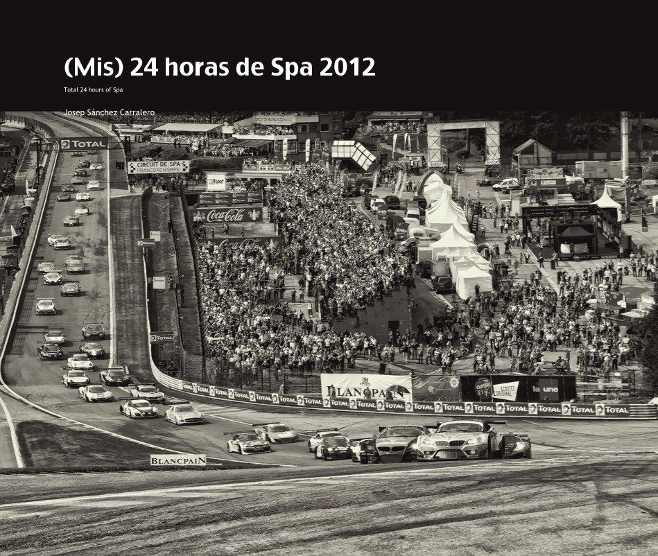 Ver (Mis) 24 horas de Spa 2012 por Josep Sánchez Carralero