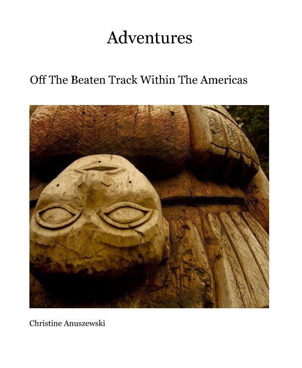 View Adventures by Christine Anuszewski