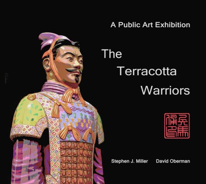 View The Terracotta Warriors by Stephen J. Miller & David Oberman
