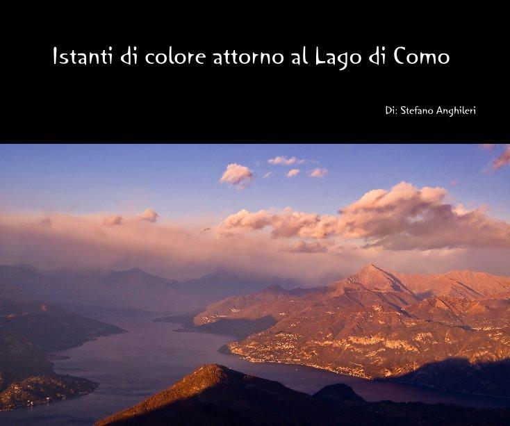 View Istanti di colore attorno al Lago di Como (smaller version) by Stefano Anghileri