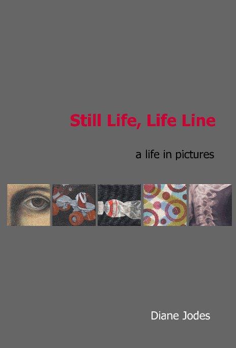 Still Life, Life Line nach Diane Jodes anzeigen