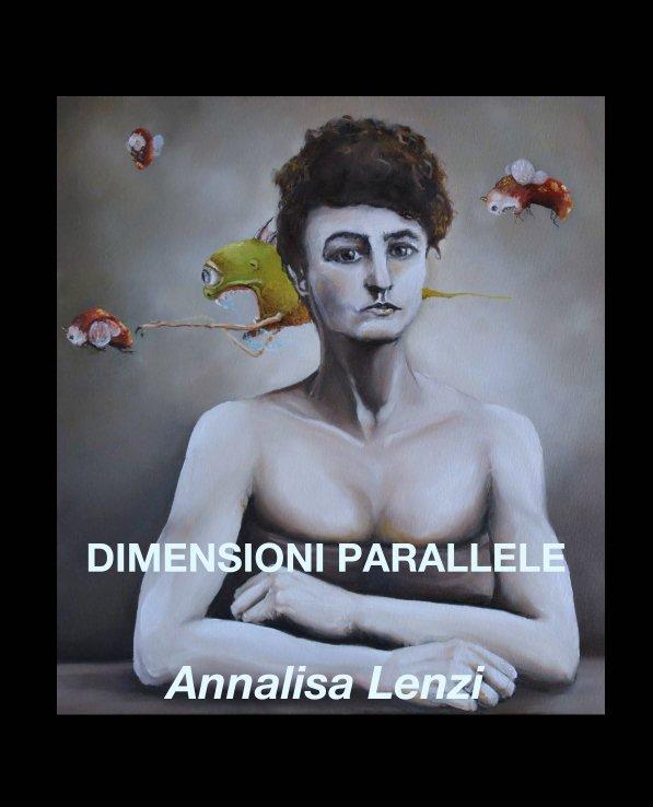 View DIMENSIONI PARALLELE by Annalisa Lenzi