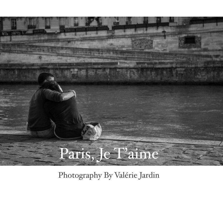 View Paris, Je T'aime by Valérie Jardin
