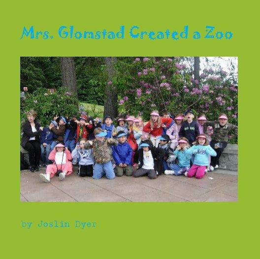 Ver Mrs. Glomstad Created a Zoo por Joslin Dyer