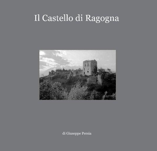 View Il Castello di Ragogna by Giuseppe Persia