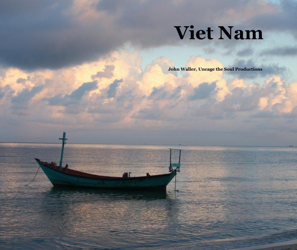 Ver Viet Nam por John Waller, Uncage the Soul Productions