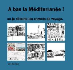 A bas la Méditerranée ! book cover