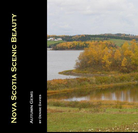 View Nova Scotia Scenic Beauty by Denise Davies