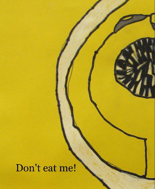 View Don't eat me! by Megan Murphy