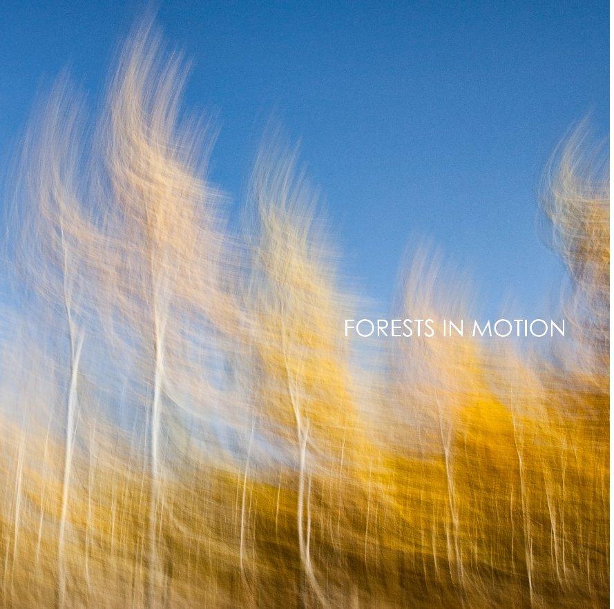 View FORESTS IN MOTION by Marianne Skov Jensen