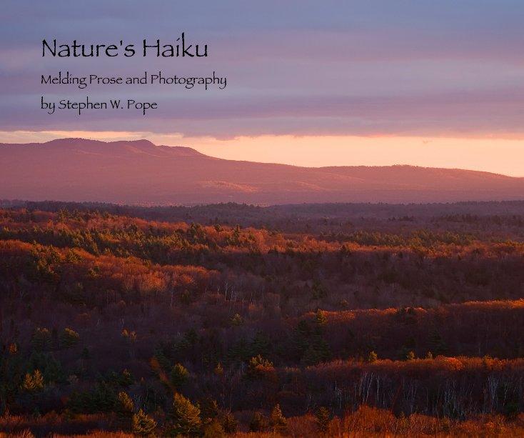 View Nature's Haiku by Stephen W. Pope