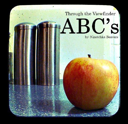 View Through the Viewfinder ABC's by Ninotchka Beavers