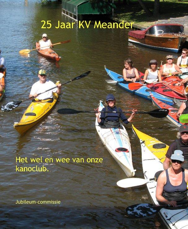 Bekijk 25 Jaar KV Meander op Jubileum-commissie