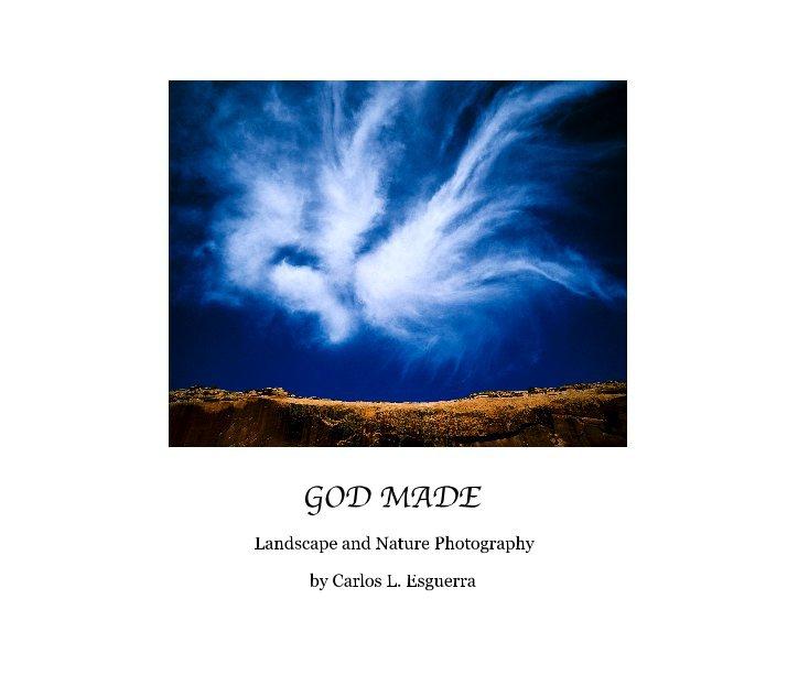View GOD MADE by Carlos L. Esguerra