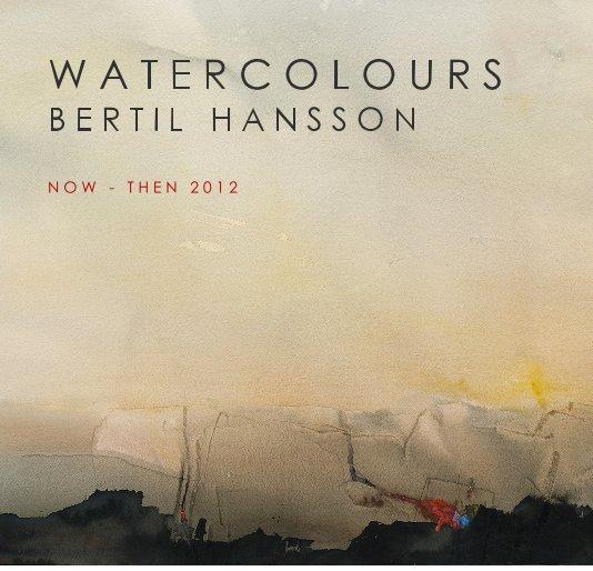 View Watercolours - Now - Then - Bertil Hansson by Bertil Hansson