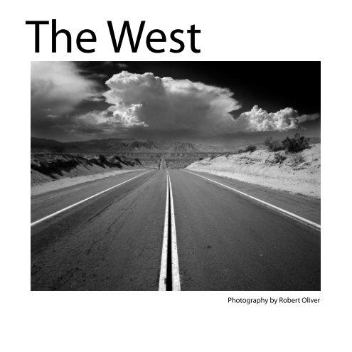The West - Photography by Robert Oliver nach Robert Oliver, photographer anzeigen