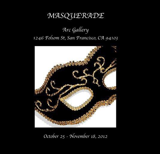 View MASQUERADE by October 25 - November 18, 2012
