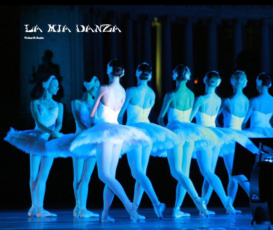 View La Mia Danza by Viviana De Donato