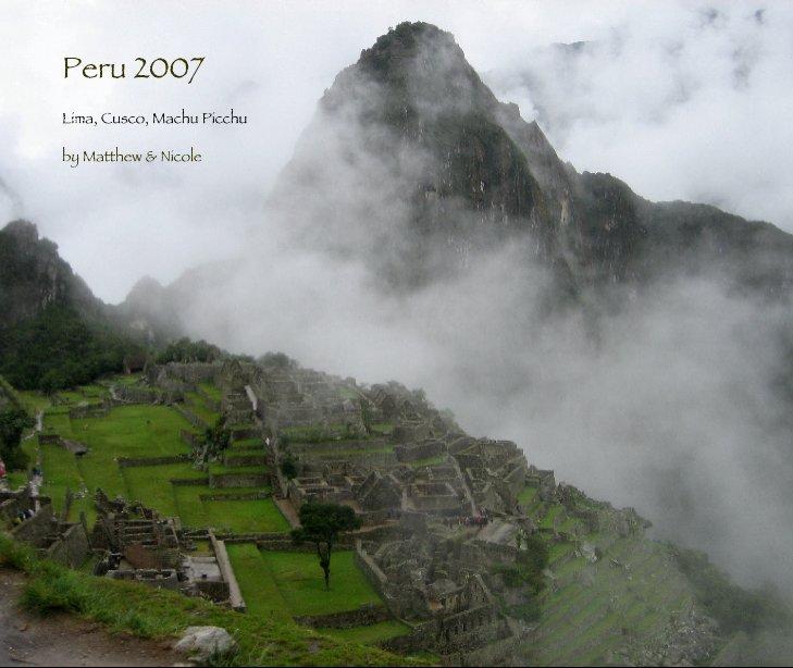 Ver Peru 2007 por Matthew & Nicole