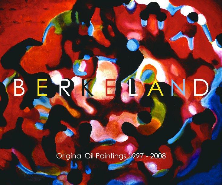 View BERKELAND by Dan Berkeland
