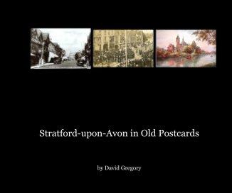 Stratford-upon-Avon in Old Postcards book cover