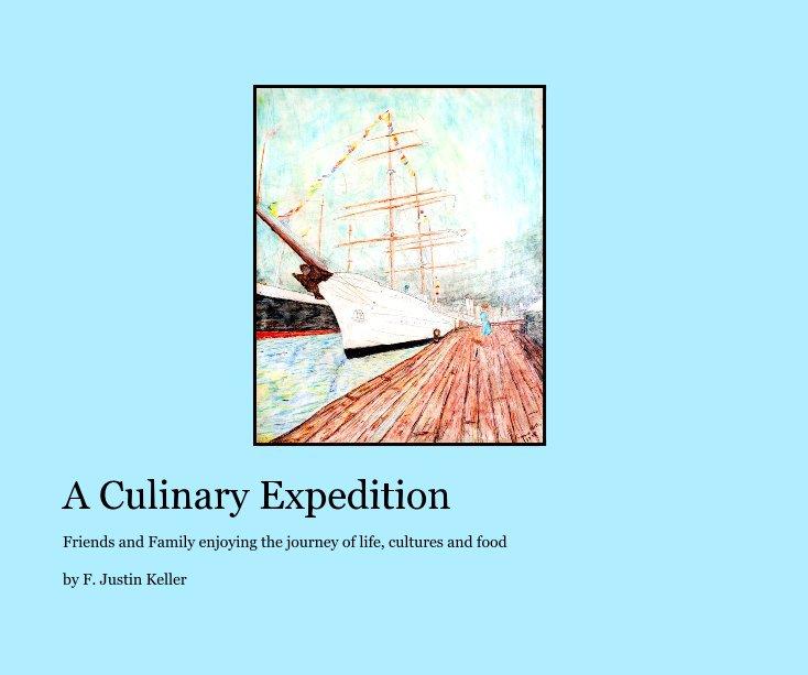 Bekijk A Culinary Expedition op F. Justin Keller