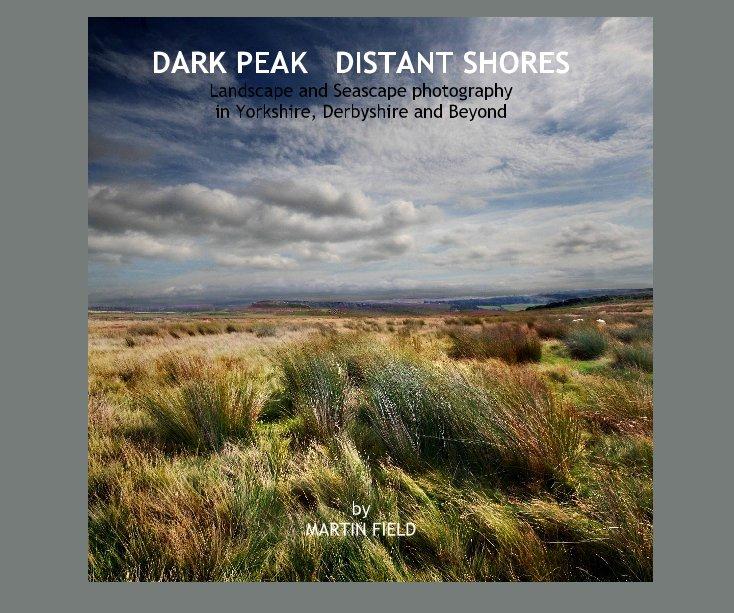 View DARK PEAK DISTANT SHORES  by MARTIN FIELD by Martin Field